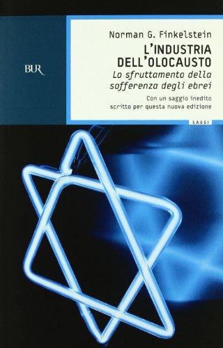 L'industria dell'Olocausto. Lo sfruttamento della sofferenza degli ebrei (8817000663) by [???]
