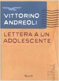 Lettera AD UN Adolescente (Italian Edition): Vittorino Andreoli
