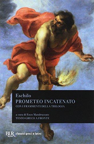 Prometeo incatenato con i frammenti della trilogia.: Eschilo.