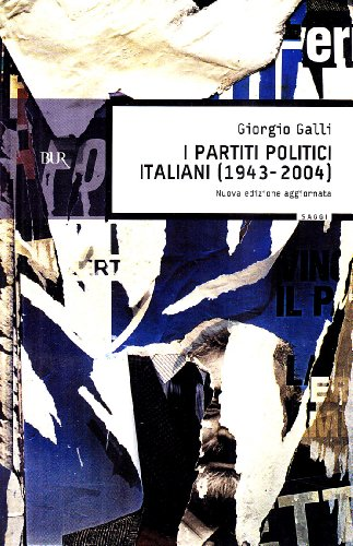 9788817002882: I Partiti Politici Italiani 1943-2004