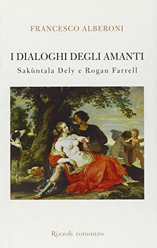 I dialoghi degli amanti. Sakùntala Dely e Rogan Ferrell (9788817004329) by Francesco Alberoni