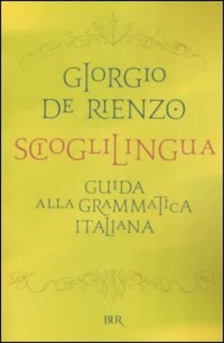 9788817007627: Scioglilingua Guida Alla Grammatica Italiana (Italian Edition)
