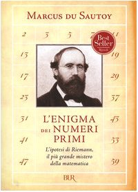 9788817008433: L'enigma dei numeri primi. L'ipotesi di Riemann, il più grande mistero della matematica (Saggi)