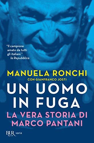 9788817008457: Un uomo in fuga. La vera storia di Marco Pantani
