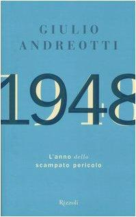 1948. L`anno dello scanpatp pericolo - signiert - signed - signe: Andreotti, Giulio