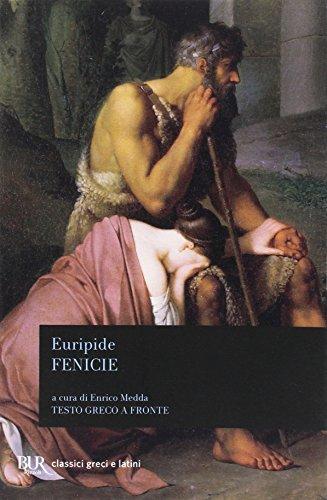 Le Fenicie. Testo greco a fronte: Euripide