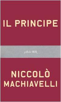 9788817009775: Il principe. Testo originale e versione in italiano contemporaneo