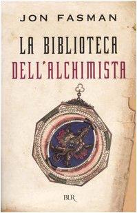 La biblioteca dell'alchimista (9788817011464) by Jon Fasman