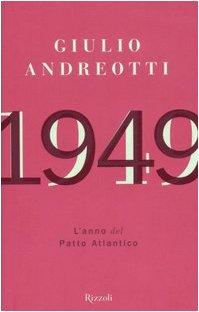 9788817011532: 1949. L'anno del Patto Atlantico