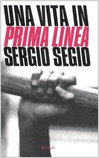 9788817011778: Una vita in Prima Linea