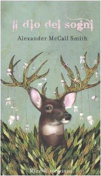 Il dio dei sogni (9788817012614) by Alexander McCall Smith