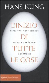 L'inizio di tutte le cose. Creazione o evoluzione? Scienza e religione a confronto (8817012734) by [???]