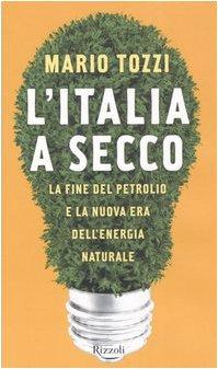 L'Italia a secco. La fine del petrolio