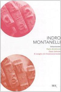 9788817014311: Istantanee-Caro direttore-Caro lettore-Il meglio di Controcorrente (Saggi)