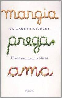 9788817015608: Mangia, prega, ama. Una donna cerca la felicità (Italian Version)