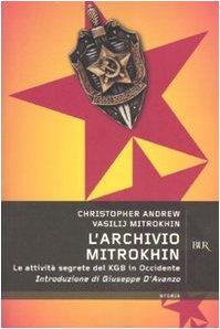 9788817016933: L'Archivio Mitrokhin. Le attività segrete del KGB in Occidente