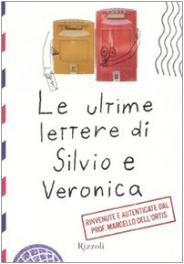Le ultime lettere di Silvio e Veronica: Marcello DellOrtis