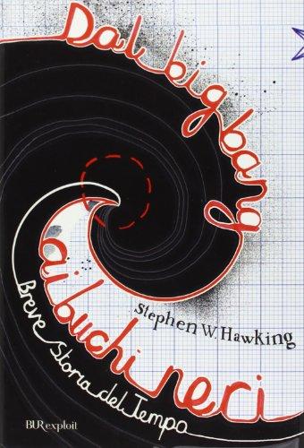 9788817019361: Dal big bang ai buchi neri. Breve storia del tempo