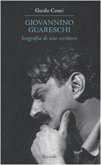Giovannino Guareschi. Biografia di uno scrittore: Conti, Guido