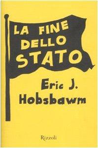 La fine dello Stato (8817019526) by Eric J. Hobsbawm
