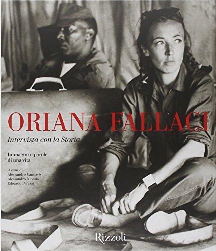 Oriana Fallaci. Intervista con la storia. Immagini e parole di una vita - a cura A. Cannavò - A. Nicosia - E. Perazzi