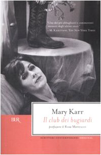 Il club dei bugiardi (8817020370) by Mary Karr