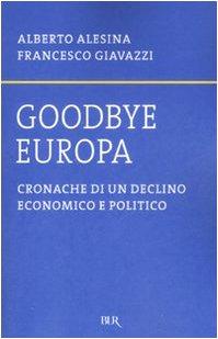 9788817021388: Goodbye Europa. Cronache di un declino economico e politico