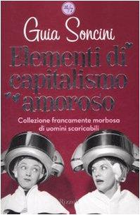 9788817022002: Elementi di capitalismo amoroso