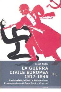 9788817022385: La guerra civile europea 1917-1945. Nazionalsocialismo e bolscevismo (Storia)