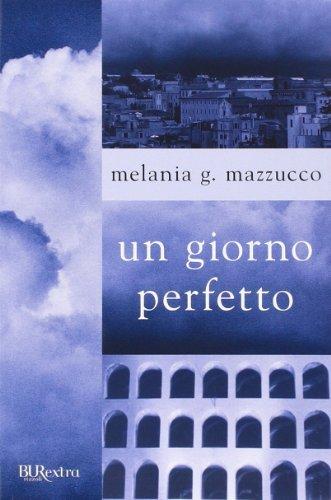Un giorno perfetto (Burextra) - Mazzucco, Melania G.