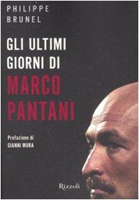 9788817022927: Gli Ultimi Giorni DI Marco Pantani (Italian Edition)
