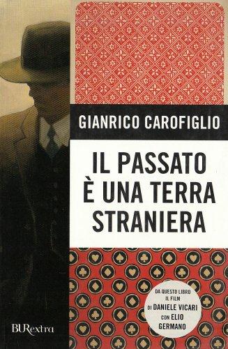 9788817023627: Il Passato E' UNA Terra Straniera New Ed. (Italian Edition)