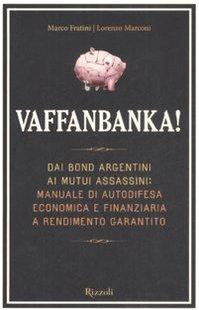 Vaffanbanka!: Fratini, Marco, Marconi,