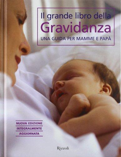 9788817024334: Il grande libro della gravidanza. Una guida per mamme e papà