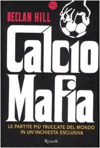 9788817024433: Calcio mafia