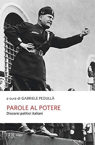 9788817025201: Parole al potere. Discorsi politici italiani
