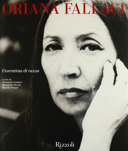 9788817025737: Oriana Fallaci. Fiorentina di razza. Catalogo della mostra (Firenze, 18 aprile 2008-11 maggio 2008)