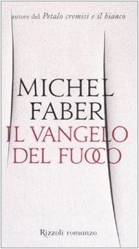 Il vangelo del fuoco: Michel Faber