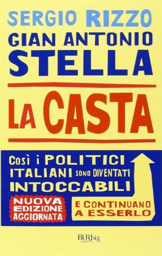 9788817027915: La casta. Perché i politici italiani continuano a essere intoccabili