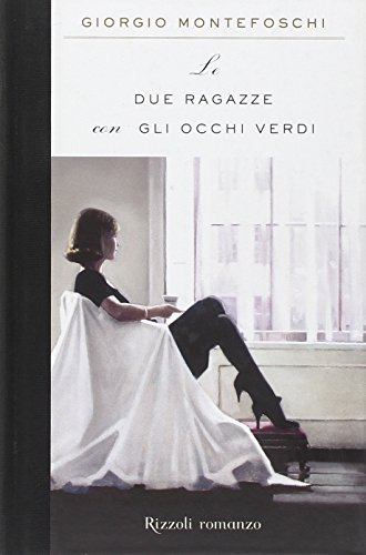 9788817028004: Due Ragazze Con Gli Occhi Verdi (Italian Edition)