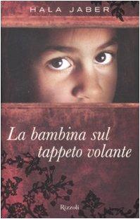 La bambina sul tappeto volante (Paperback): Hala Jaber