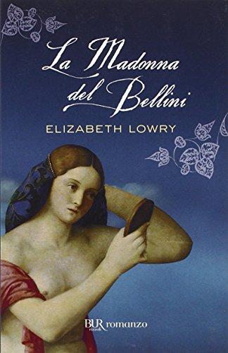 La madonna del Bellini - Lowry, Elizabeth