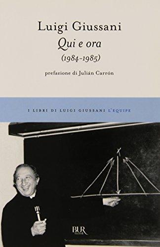 Qui e ora (1984-1985) (I libri dello spirito cristiano) - Luigi Giussani