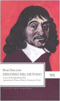 Discorso del metodo. Testo francese a fronte - Cartesio, Renato