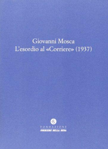 9788817029438: Giovanni Mosca. L'esordio al Corriere (Le carte del Corriere)