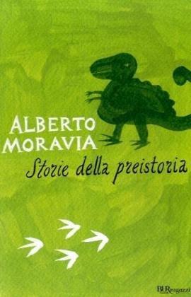Storie della preistoria - Moravia, Alberto