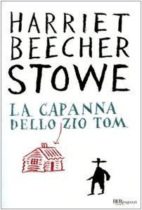 La capanna dello zio Tom. Ediz. integrale - Stowe, Harriet B.