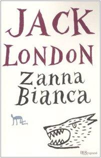 Zanna Bianca. Ediz. Integrale - London, Jack