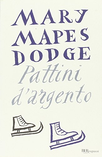 I pattini d'argento - Dodge, Mary Mapes