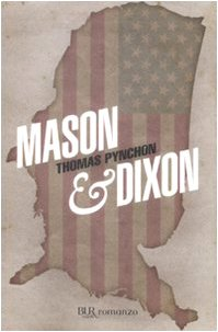 Mason & Dixon - Pynchon Thomas